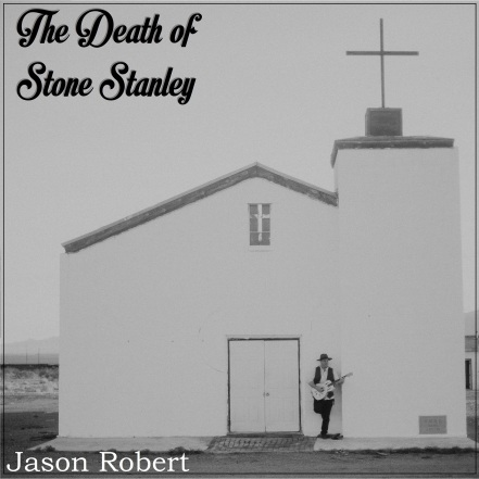 JASON ROBERT THE DEATH OF STONE STANLEY HI RES CD COVER ART.jpg