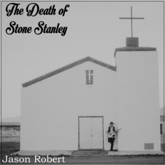 jason-robert-the-death-of-stone-stanley-hi-res-cd-cover-art-1
